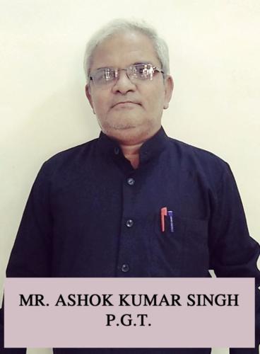 MR. ASHOK KUMAR SINGH